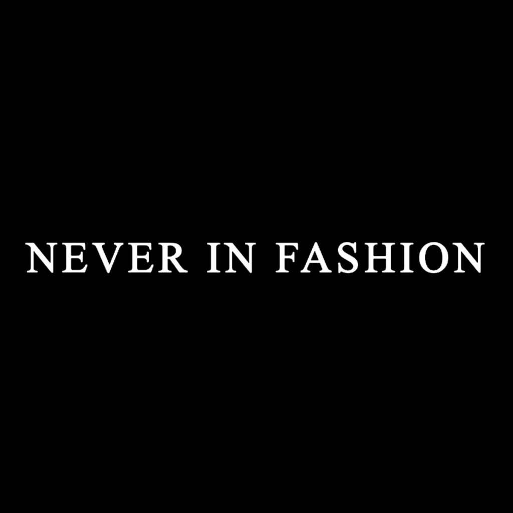 never-in-fashion